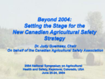 Beyond 2004: Setting the Stage for the New Canadian Agricultural Safety Strategy