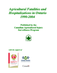 Agricultural Fatalities and Hospitalizations in Ontario 1990-2004