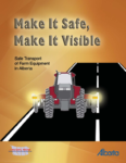 Make it Safe, Make it Visible: Safe Transport of Farm Equipment in Alberta