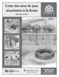 Créer des aires sécuritaires à la ferme (Mini-édition de 2010)