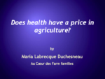 Does Health Have a Price in Agriculture?