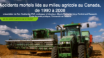 Accidents mortels liés au milieu agricole au Canada, de 1990 à 2008