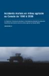 Accidents mortels en milieu agricole au Canada de 1990 à 2008