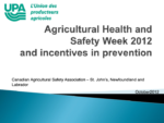 Agricultural Health and Safety Week and Incentives in Prevention