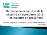 Semaine de la santé et de la sécurité en agriculture 2012 et incitatifs en prévention
