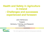 Health and Safety in Agriculture in Ireland- Challenges and Successes Experienced and Forseen (A)