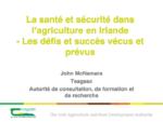 La santé et sécurité dans l'agriculture en Irlande - Les défis et succès vécus et prévus (A)