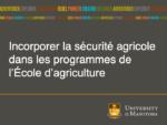 Incorporer la sécurité agricole dans les programmes de l'École d'agriculture