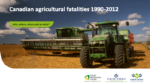 Canadian Agricultural Fatalities 1990-2012