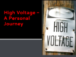 High Voltage- A Personal Journey