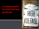 La haute tension - Un cheminement personnel