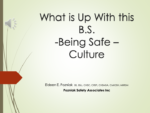 What is Up With this BS (Being Safe) Culture