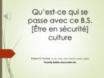 Qu'est-ce qui se passe avec ce B.S. [Être en sécurité] culture