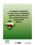 Roll-Over Protective Structures - A Canadian Guidebook to Low Cost Aftermarket Agricultural Tractor Roll Over Protective Structures