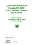 Agricultural Fatalities in Canada 1990-2000: Focus on Older Farmers and Workers