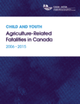 Child and Youth Agriculture-Related Fatalities in Canada 2006-2015