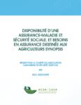 DISPONIBILITÉ D'UNE ASSURANCE-MALADIE ET DE SÉCURITÉ, ET BESOINS EN ASSURANCE DESTINÉE AUX AGRICULTEURS – SYNOPSIS